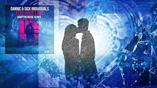 Dannic & Sick Individuals - Feel Your Love (DropTheHouse Remix) [OUTNOW]