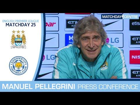 Manchester City vs Leicester City : Manuel Pellegrini Press Conference