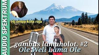 MUSIC AUDIO SPEKTRUM #7 | Hj.Ompa Kota Raja | Ole Weli Lama Ole
