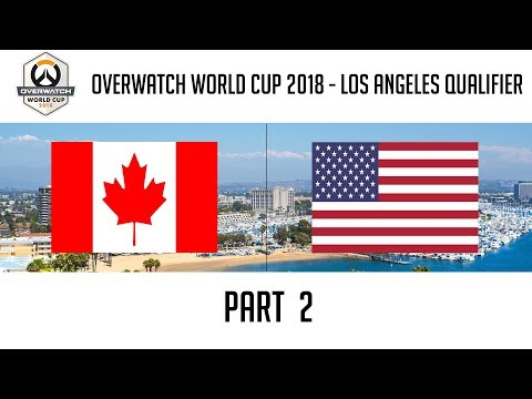 Canada vs USA (Part 2) | Overwatch World Cup 2018: Los Angeles Qualifier