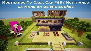Mostrando Tu Casa Cap #85 / Mostrando La Mansion De Mis Sueños