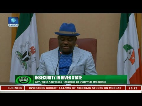 Gov. Wike Addresses Residents In Statewide Broadcast |News Across Nigeria|