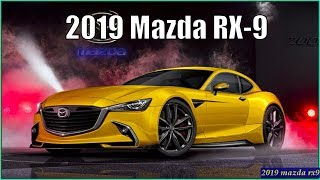 MAZDA RX9  - New Mazda RX-9 2019 First Look and Review