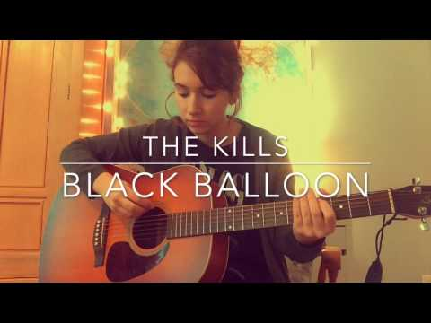 Black Balloon - The Kills (Cover)