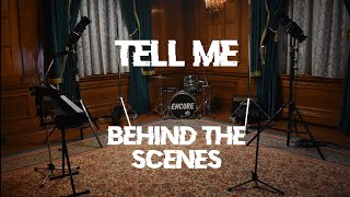 Encore - Tell Me (Behind The Scenes)