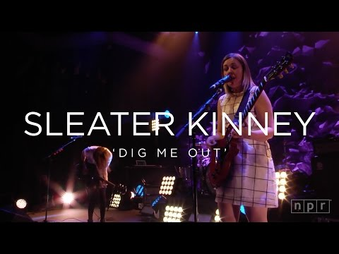 Sleater Kinney 'Dig Me Out' | NPR MUSIC FRONT ROW
