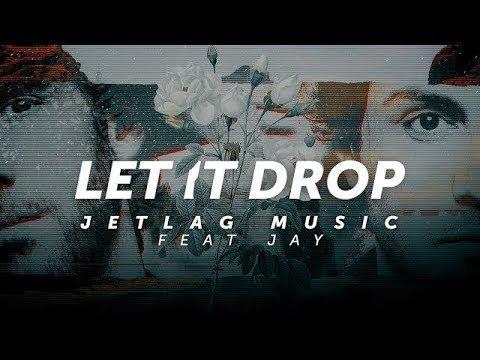 JetLag  - Let It Drop feat Jay Lyric