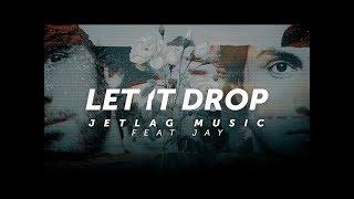 Baixar JetLag Music - Let It Drop feat. Jay (Lyric Video)