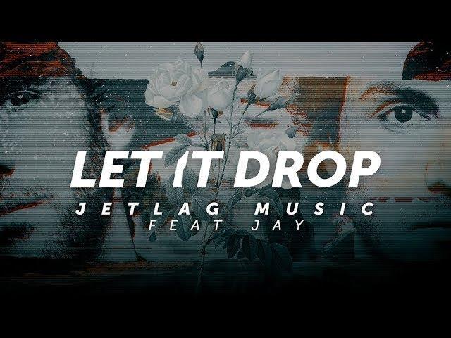 JetLag Music - Let It Drop feat. Jay (Lyric Video)