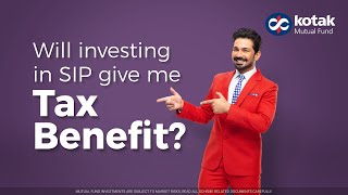 Will investing in SIP give me Tax benefits?