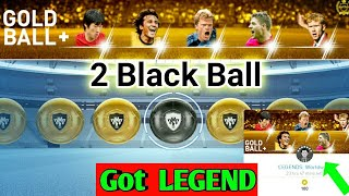 Got Black Ball from LEGENDS: Worldwide Pack Opening - PES 2019 MOBILE