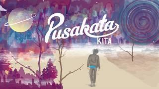 Pusakata - Kita (Official Video Lyrics)