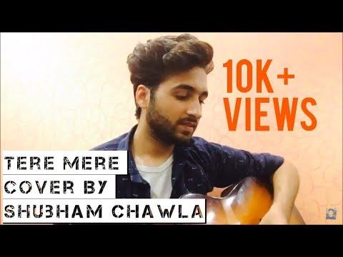 Tere Mere Reprise Cover | Shubham Chawla | Chef | Saif Ali Khan | Armaan Malik | Amaal Malik