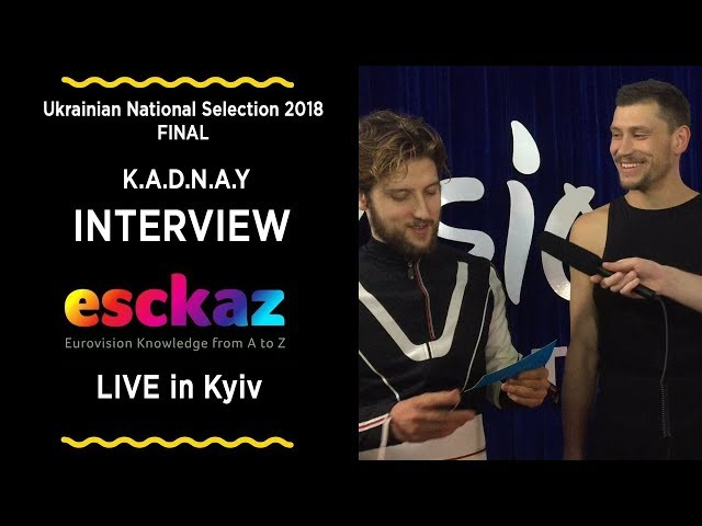 ESCKAZ in Kyiv: Interview with K.A.D.N.A.Y (Ukrainian National Selection 2018) (English subs)
