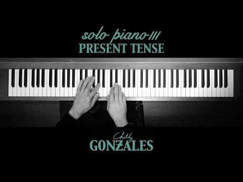 Chilly Gonzales - SOLO PIANO III - Present Tense Mp3