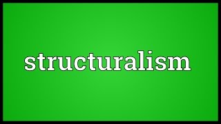 Structuralism Meaning