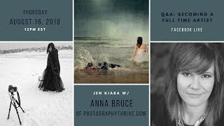 Become Full Time Artist - Facebook Live Q&A with Fine Art Photographer Anna Bruce