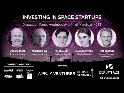Investing in Space Startups - Disrupt Space Summit 2017