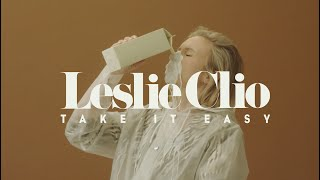 Leslie Clio - Take It Easy (Official Video)