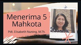 Gereja Bethany Indonesia | Apakah Kita Berhak menerima Lima Mahkota | Pdt. Elisabeth Nuning Herawati