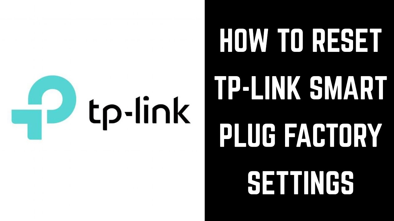 How to Reset TP Link Smart Plug Factory Settings