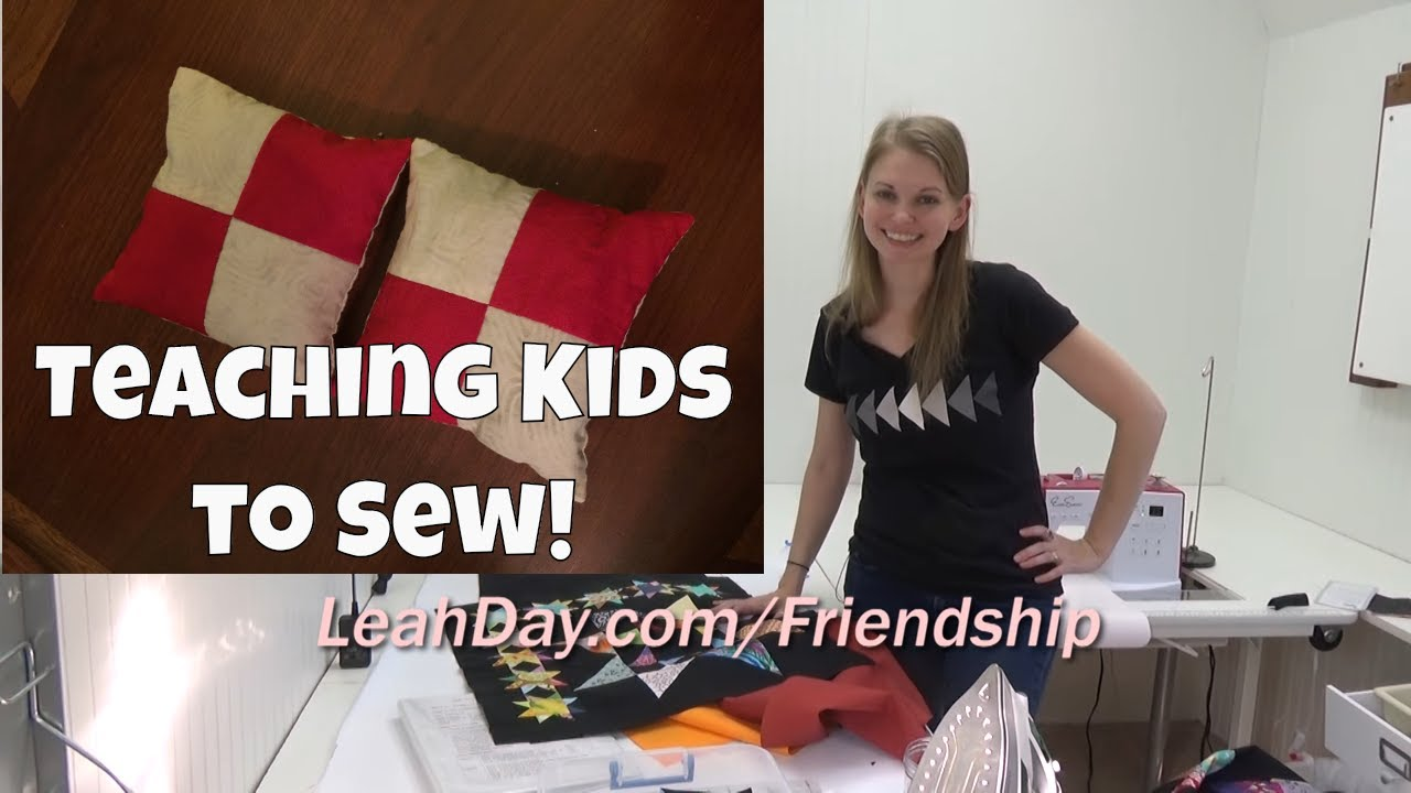 Teaching Kids To Sew And The Friendship Quilt Along Podcast 84