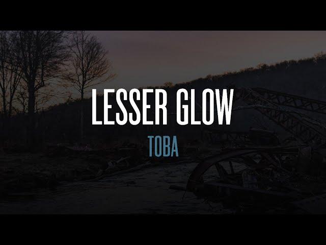 Lesser Glow - Toba