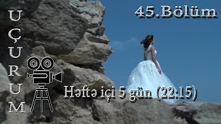Uçurum (45-ci bölüm) - TAM HİSSƏ