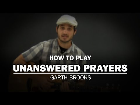 Unanswered Prayers (Garth Brooks) | How To Play | Beginner Guitar ...