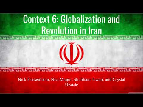 Context 6: Globalization and Revolutioin in Iran