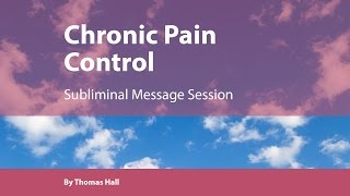 chronic pain control subliminal message session by thomas hall