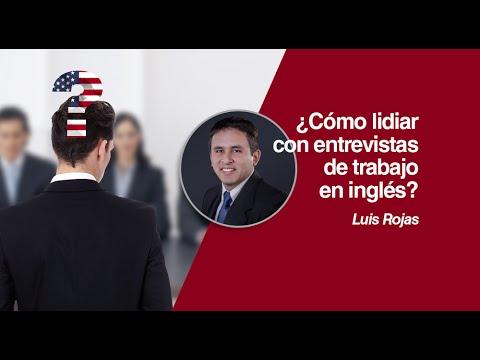 ¿Cómo lidiar con entrevistas de trabajo en inglés?. Por: Luis Rojas