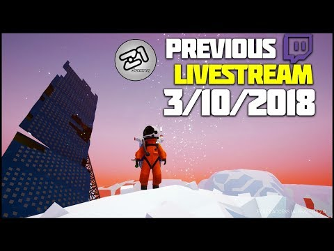 Update Preps LIVE STREAM 3/10/2018! Astroneer Live Gameplay Z1 Gaming