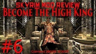 Skyrim Mod Walkthrough: The High King Part #6 (New City Look!)