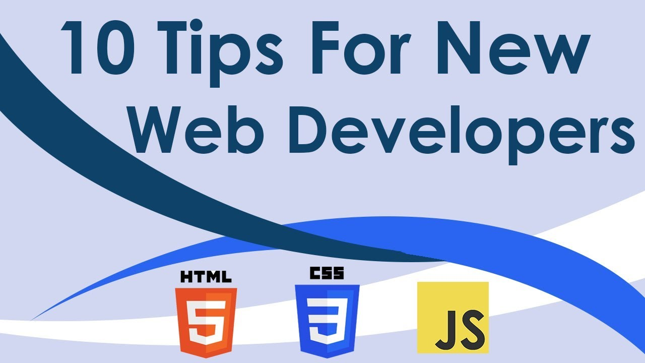 10 Tips For New Web Developers 2019 Edition