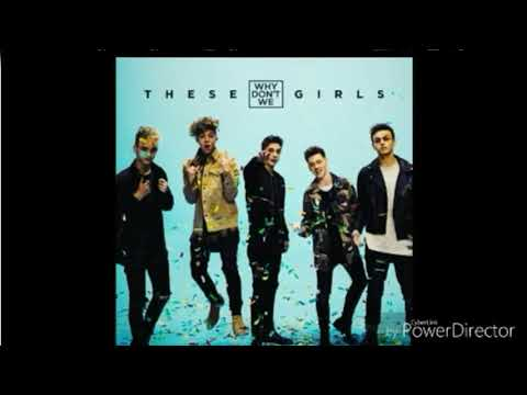 Why don't we - These girls [ lyric video]