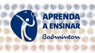 Aprenda a ensinar: badminton - Transforma Rio 2016