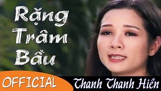 RẶNG TRÂM BẦU│THANH THANH HIỀN ft. TRỌNG HỮU │CẢI LƯƠNG HAY NHẤT