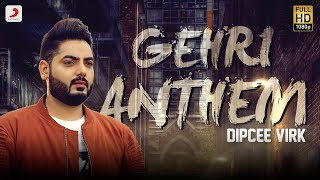 Dipcee Virk Gerhi Anthem | Latest Punjabi Song 2018