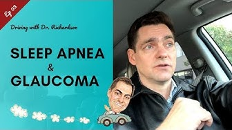 Sleep Apnea and Glaucoma | Driving with Dr. David Richardson Ep 03