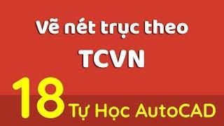 Tự Học AutoCAD-Bài 18-Vẽ Nét Trục Theo TCVN