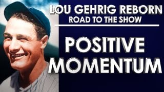 POSITIVE MOMENTUM!- MLB 13: The Show - Road to the Show - Lou Gehrig: Episode 4 (RTTS)