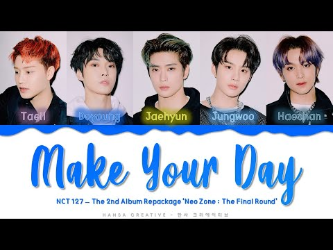 NCT 127 - 'Make Your Day' Lyrics Color Coded (Han/Rom/Eng)