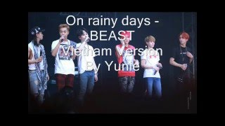 On rainy days - BEAST Vietnam version cover by Yunie