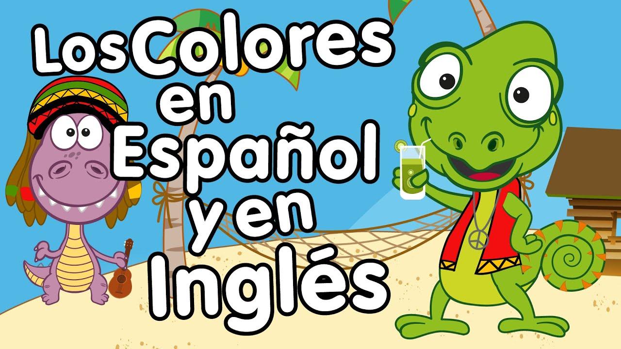 Canción De Los Colores En Inglés Y Español Canción Para Niños Songs For Kids In Spanish Youtube
