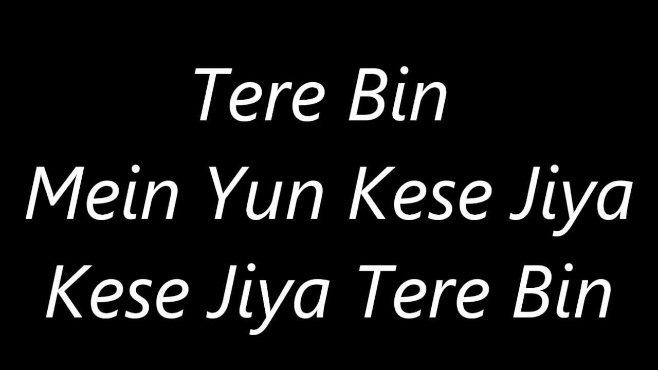 Atif Aslam's Tere Bin's Lyrics