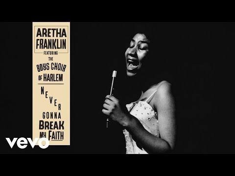 Aretha Franklin - Never Gonna Break My Faith (Audio) ft. The Boys Choir of Harlem