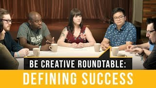 Baixar What Defines Success? - Be Creative Roundtable Discussion | Full Sail University