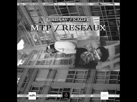 Lindsay ft. Kaofe - MTP / Réseaux