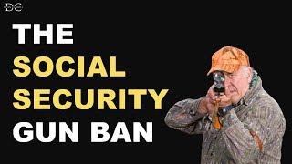 The Social Security Gun Ban: Real Truth